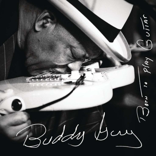 Buddy Guy-Born To Play Guitar