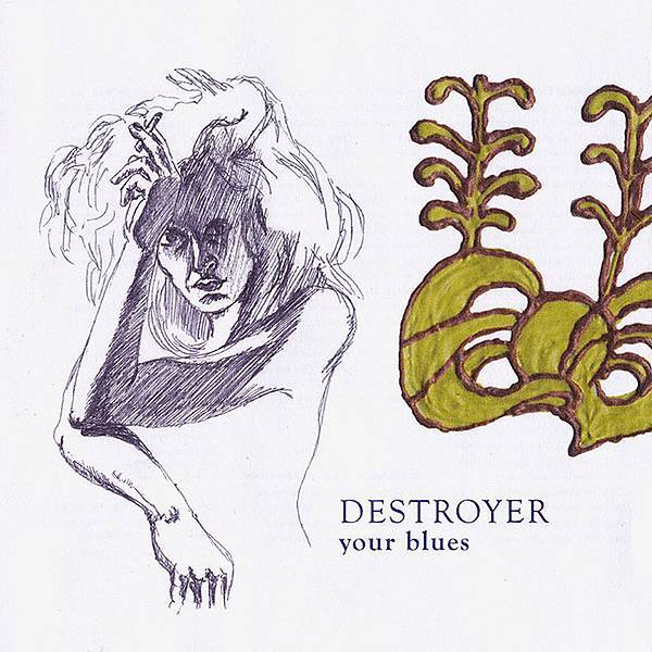 Destroyer-Your Blues Vinyl