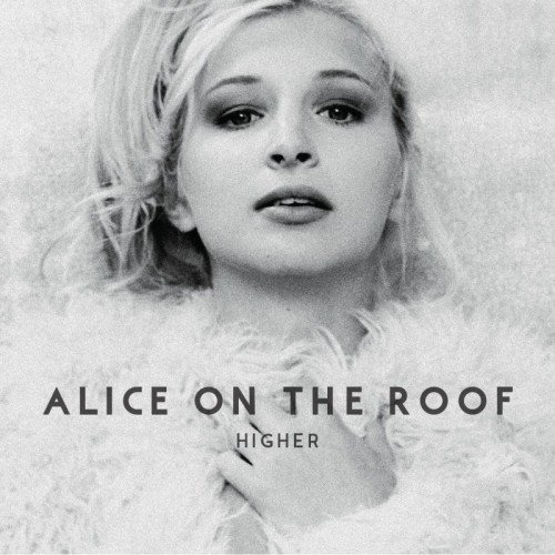 Alice On The Roof-Higher.jpg
