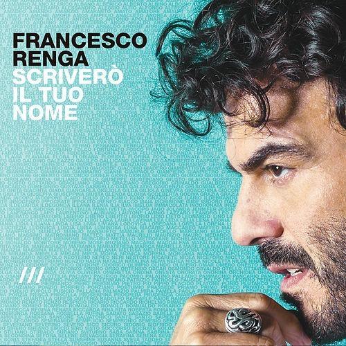 Francesco Renga-Scrivero Il Tuo Nome (Deluxe).jpg
