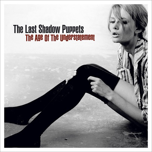 The Last Shadow Puppets-The Age Of The Understatement.jpg