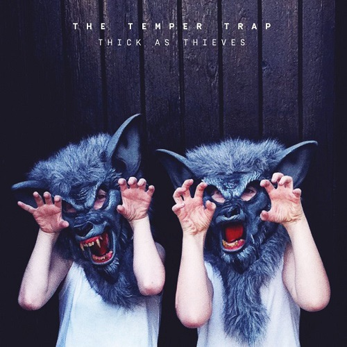 The Temper Trap-Thick As Thieves.jpg