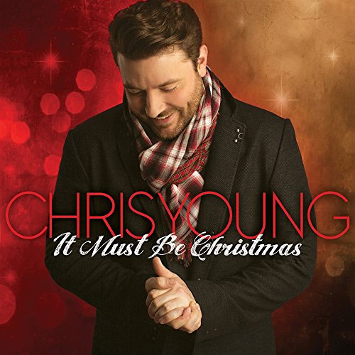Chris Young-It Must Be Christmas.jpg