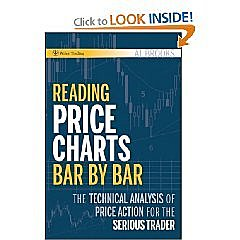 Reading Price Charts Bar by Bar: The Technical Analysis of Price Action for the Serious Trader