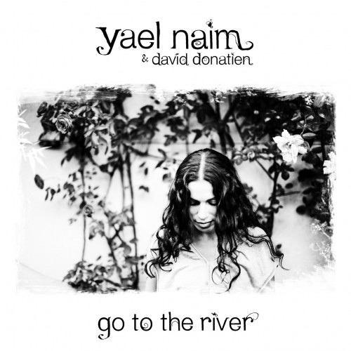 yael-naim-go-to-the-river