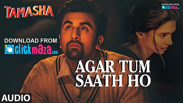 Agar-Tum-Saath-Ho-Tamasha-Ranbir-Kapoor-Deepika-Padukone-Free-Download-Mp3-Song-2015