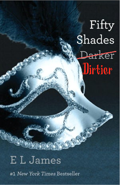 Fifty Shades Darker:Dirtier
