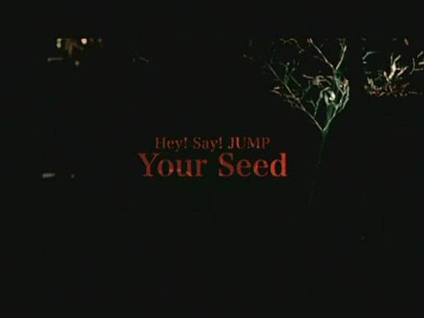 Hey!Say!JUMP-YourSeed_PV[(000031)19-27-24].JPG