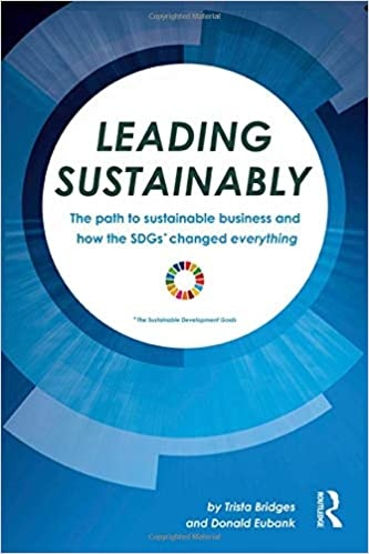 The Path to Sustainable Business and How the SDGs Changed Everything