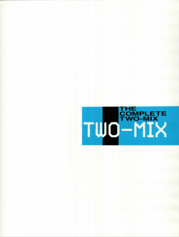 THE COMPLETE TWO-MIX