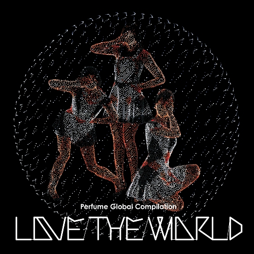 PERFUME_LOVE THE WORLD_封面