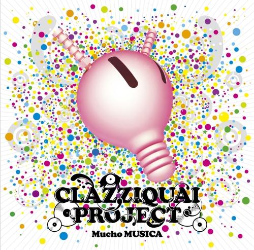 CLAZZIQUAI PROJECT Mucho MUSICA.jpg