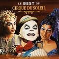 【Le Best Of Cirque Du Soleil】