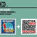 【Tragic Kingdom + Rock Steady...
