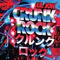【Crunk Rock】