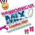 【The Workout Mix - London 2012】(2012 倫敦奧運指定特輯)