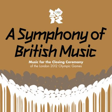 【A Symphony Of British Music: Music for the Closing Ceremony of the London 2012 Olympic Games】(2CD)