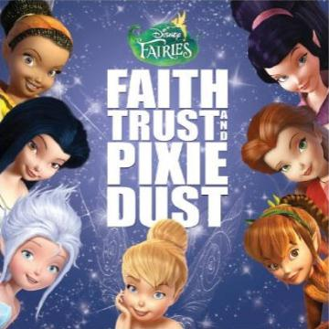 【Disney Fairies: Faith, Trust And Pixie Dust】