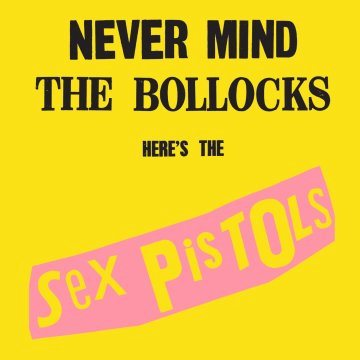 【Never Mind The Bollocks, Here's The Sex Pistols】(2012 Remastered Version)