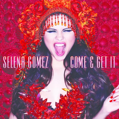 SelenaGomez_Come&GetIt_Cover_500