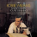 Robbie Williams-Swing When You're Winning