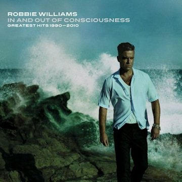 Robbie Williams-In And Out Of Consciousness