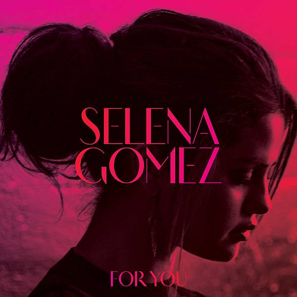 Selena Gomez - For You 精選輯封面.jpeg