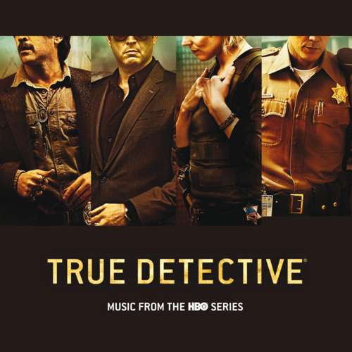 True Detective (Music From the HBO Series) / 無間警探