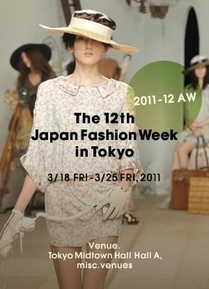 Japan Fashion Week FW2011-12 (Mar.18-25)