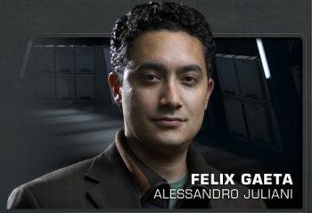 Alessandro Juliani  as  Lt. Felix Gaeta.jpg