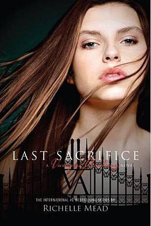 Vampire Academy 6 Last Sacrifice