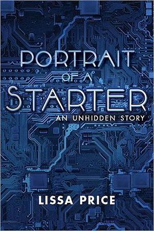 Portrait of a Starter  An Unhidden Story