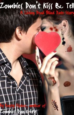 Zombies Don't Kiss & Tell