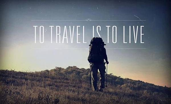 5-to travel is to live