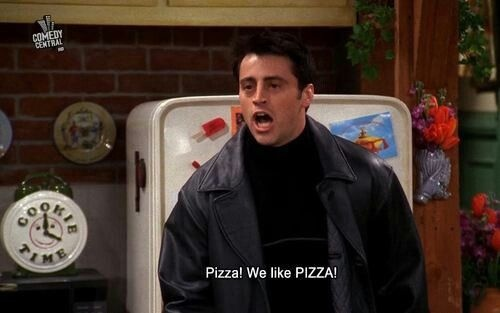 "Joey ""We like PIZZA!"""