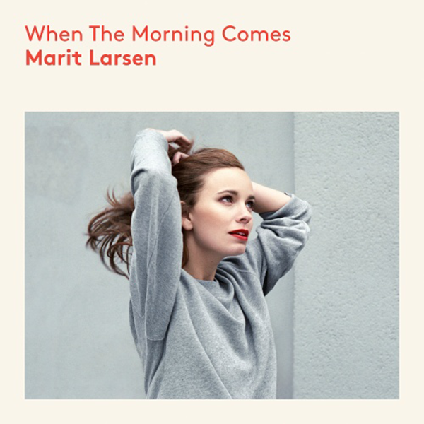 Marit-Larsen-When-the-Morning-Comes-2014-.png