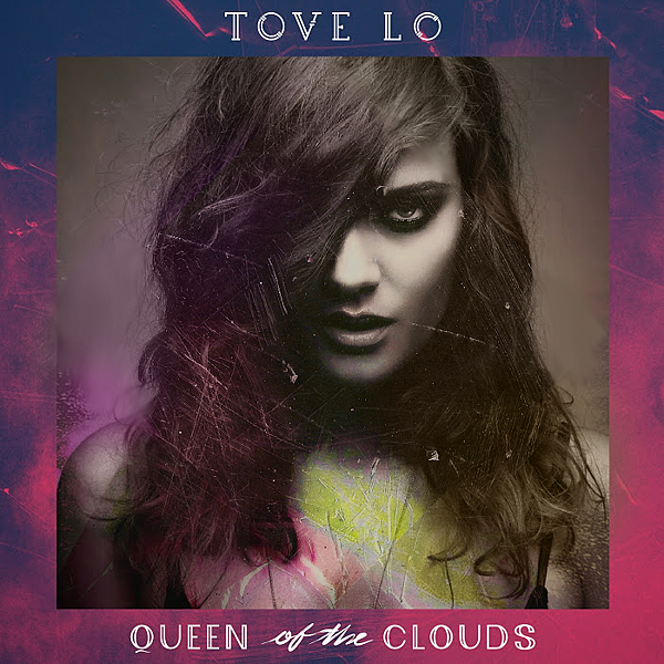 Tove Lo _ Queen Clouds