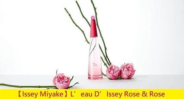 【Issey Miyake】L'eau D'Issey Rose %26; Rose (一生之水 玫瑰玫瑰)1.jpg