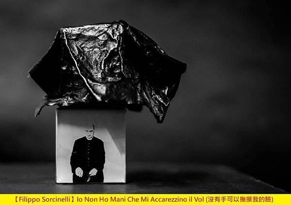 【Filippo Sorcinelli】Io Non Ho Mani Che Mi Accarezzino il Vol (沒有手可以撫摸我的臉)1.jpg