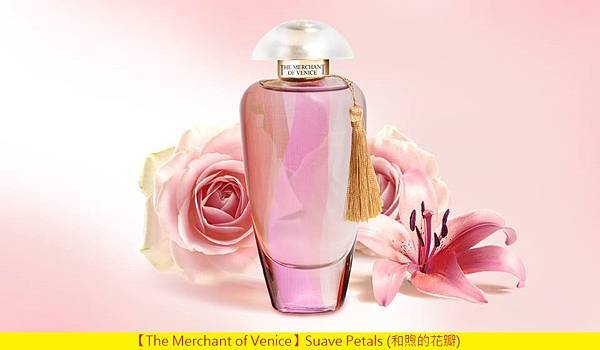 【The Merchant of Venice】Suave Petals (和煦的花瓣)1.jpg