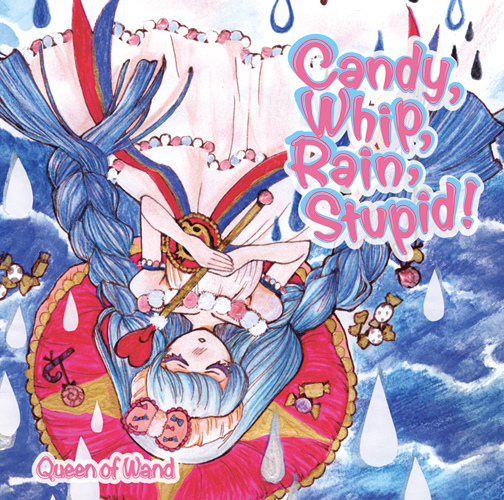 M3-35 【Queen of Wand】Candy,Whip,Rain,Stupid!_