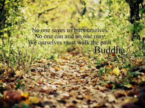 No-one-saves-us-but-ourselves-No-one-can-and-no-one-may-We-ourselves-must-walk-the-path