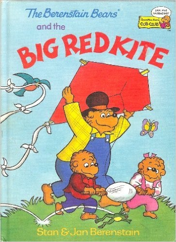The Berenstain Bears and the big red Kite by Stan %26; Jan Berenstain