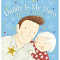 Daddy is My Hero by Dawn Richards & Jane Massey