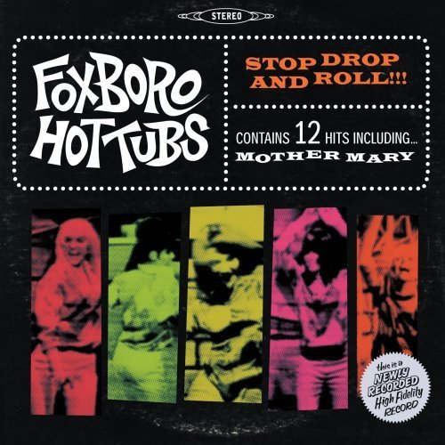 Foxboro Hottubs-Stop Drop And Roll!!!