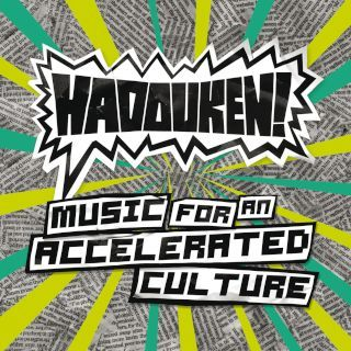 Hadouken!-Music For An Accelerated Cultrue