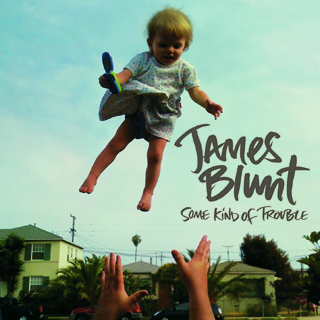 James Blunt-Some Kind Of Trouble.jpg