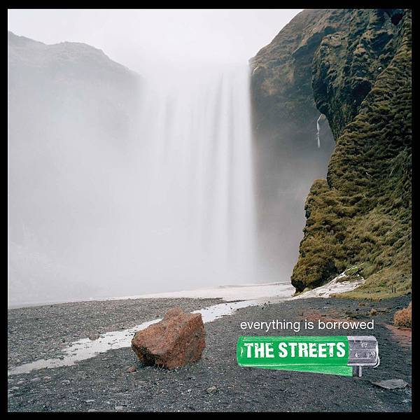 Streets, The-Everything Is Borrowed