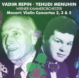 Vadim Repin And Yehudi Menuhin-Mozart-Violin Concertos 3, 2, 5.jpg