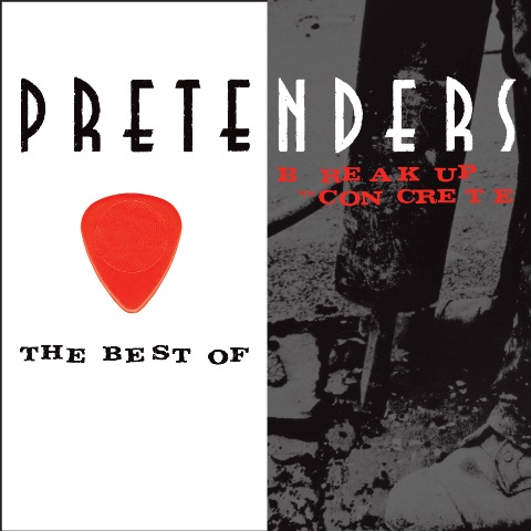 Pretenders-Best, Break Up The Concrete (2CD).jpg